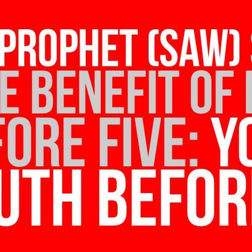 This Ramadan, Take Benefit of Five Before Five